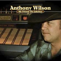 Anthony Wilson | My Friend the Jukebox