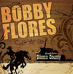 Bobby Flores | Direct From Blanco County