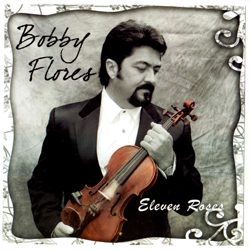 Bobby Flores | Eleven Roses