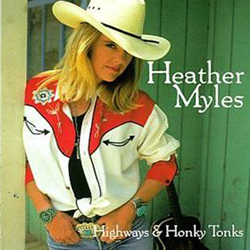 Heather Myles | Highways & Honkytonks