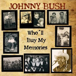 Johnny Bush | Who'll Buy My Memories