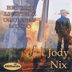 Jody Nix | Bright Lights & Country Music