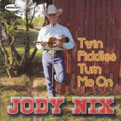 Jody Nix | Twin Fiddles Turn Me On