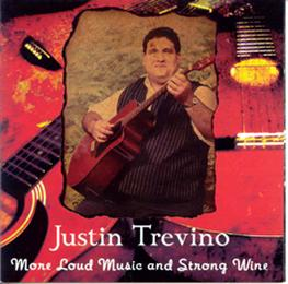 Justin Trevino | More Loud Music And Strong Wine