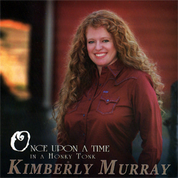Kimberly Murray | Once Upon A Time In A Honky Tonk
