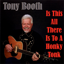 Tony Booth | Is This All There Is To A Honky Tonk